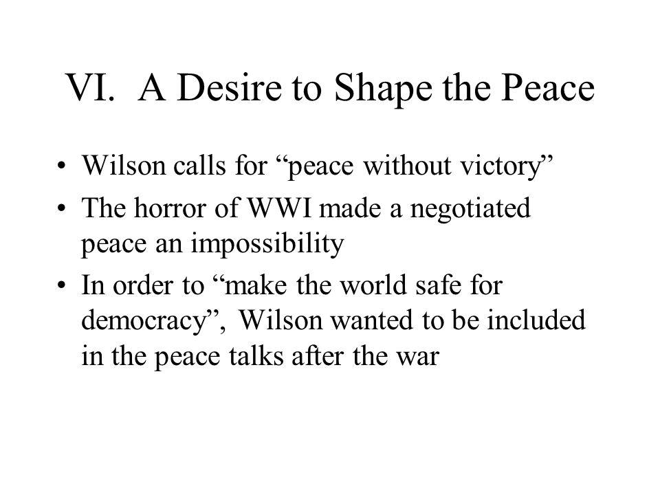 VI. A Desire to Shape the Peace