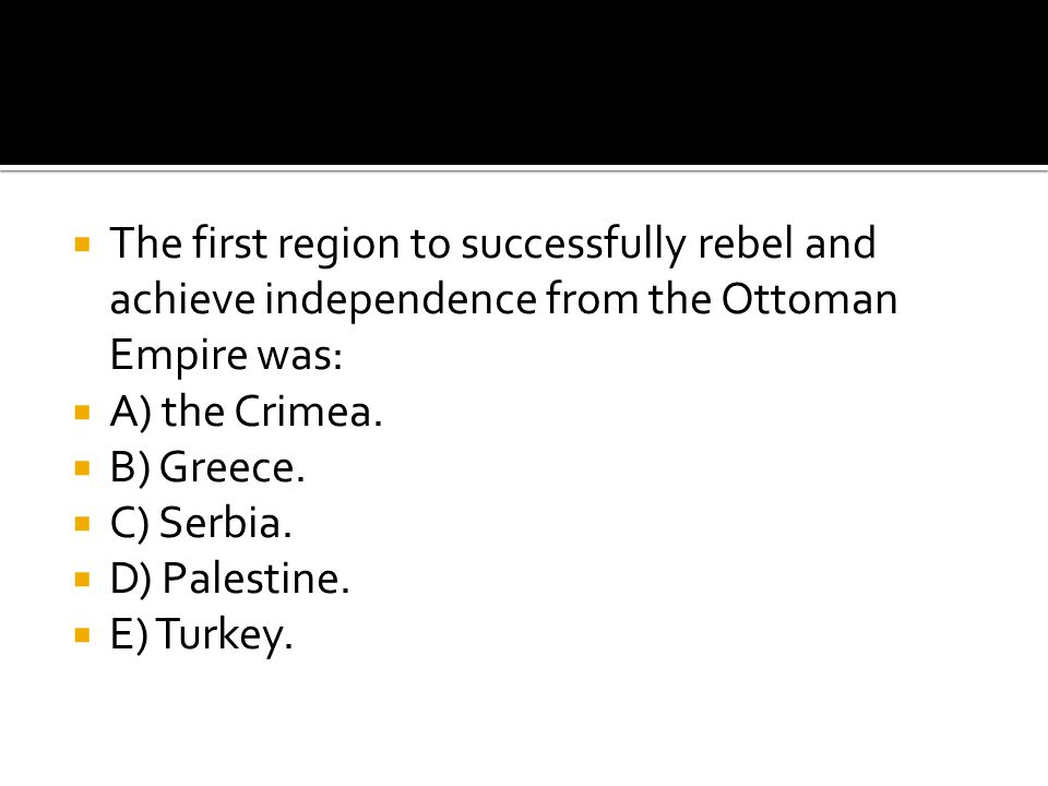 The first region to successfully rebel and achieve independence from the Ottoman Empire was: