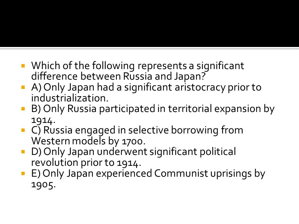 Which of the following represents a significant difference between Russia and Japan