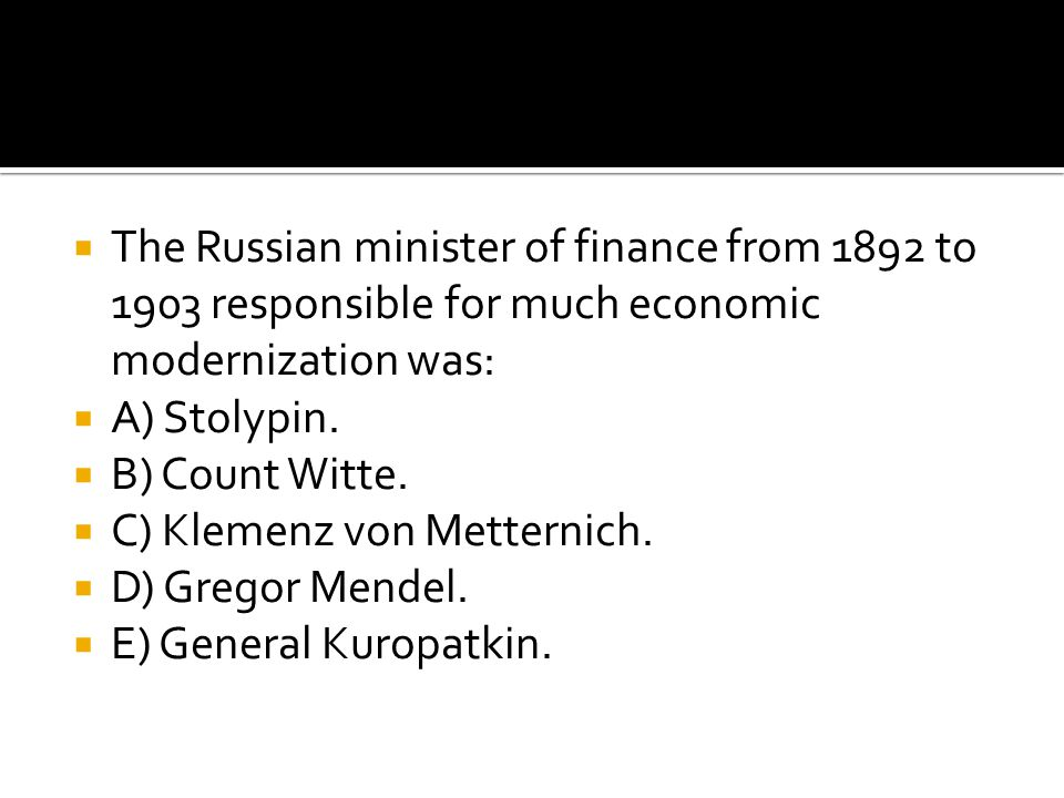 The Russian minister of finance from 1892 to 1903 responsible for much economic modernization was: