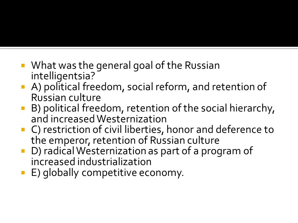 What was the general goal of the Russian intelligentsia