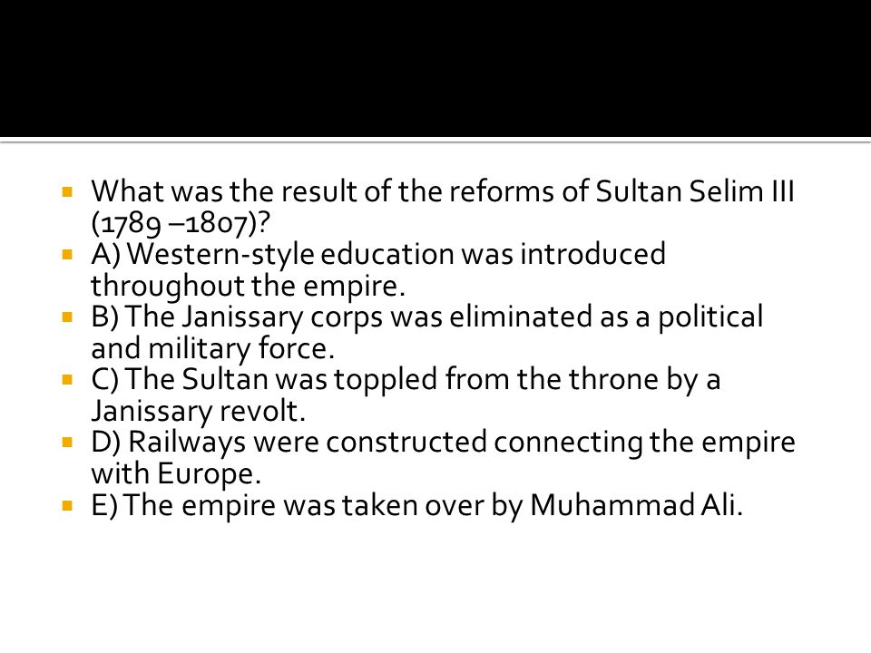 What was the result of the reforms of Sultan Selim III (1789 –1807)