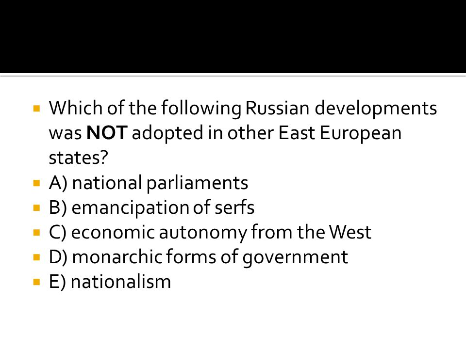 Which of the following Russian developments was NOT adopted in other East European states