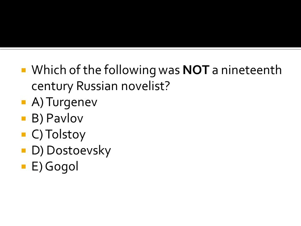 Which of the following was NOT a nineteenth century Russian novelist