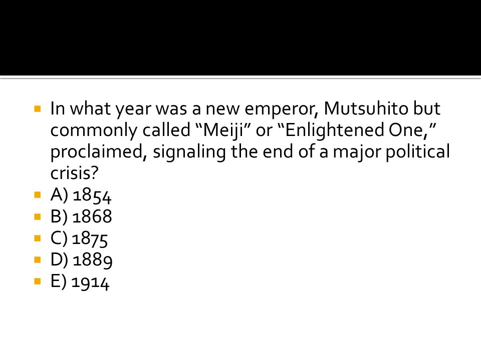 In what year was a new emperor, Mutsuhito but commonly called Meiji or Enlightened One, proclaimed, signaling the end of a major political crisis