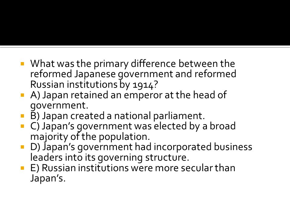 What was the primary difference between the reformed Japanese government and reformed Russian institutions by 1914