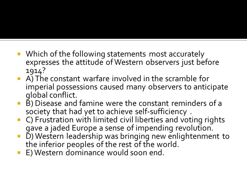 Which of the following statements most accurately expresses the attitude of Western observers just before 1914