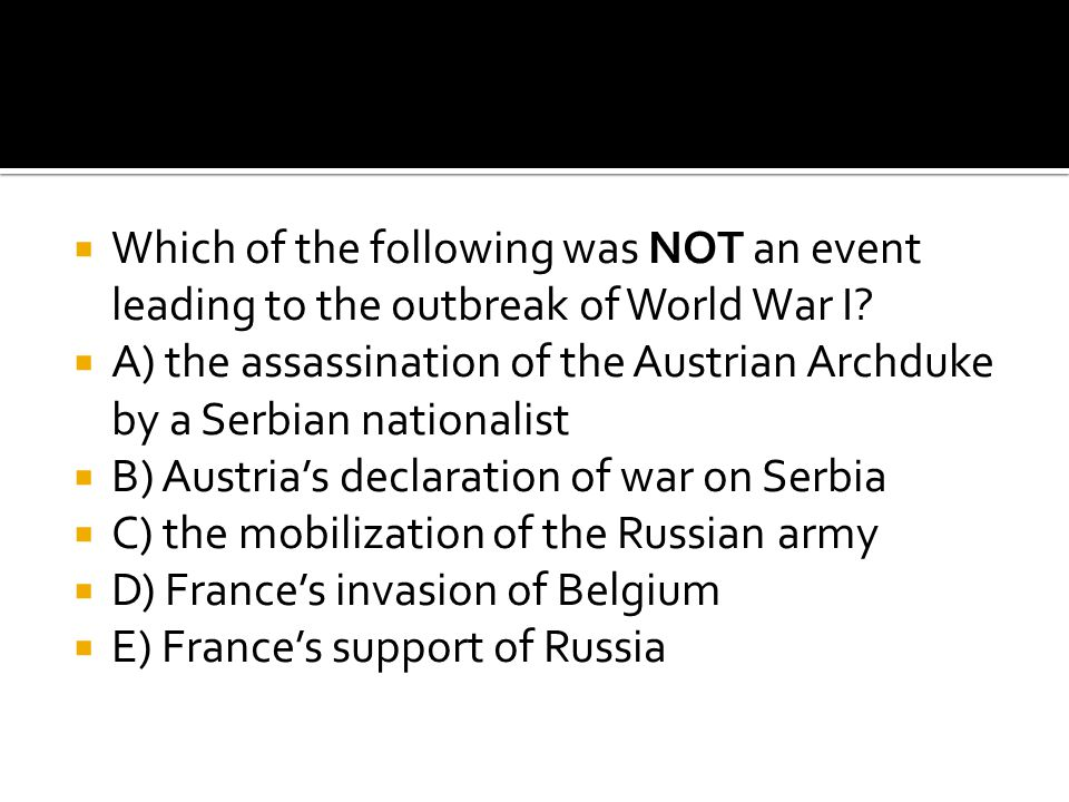 Which of the following was NOT an event leading to the outbreak of World War I