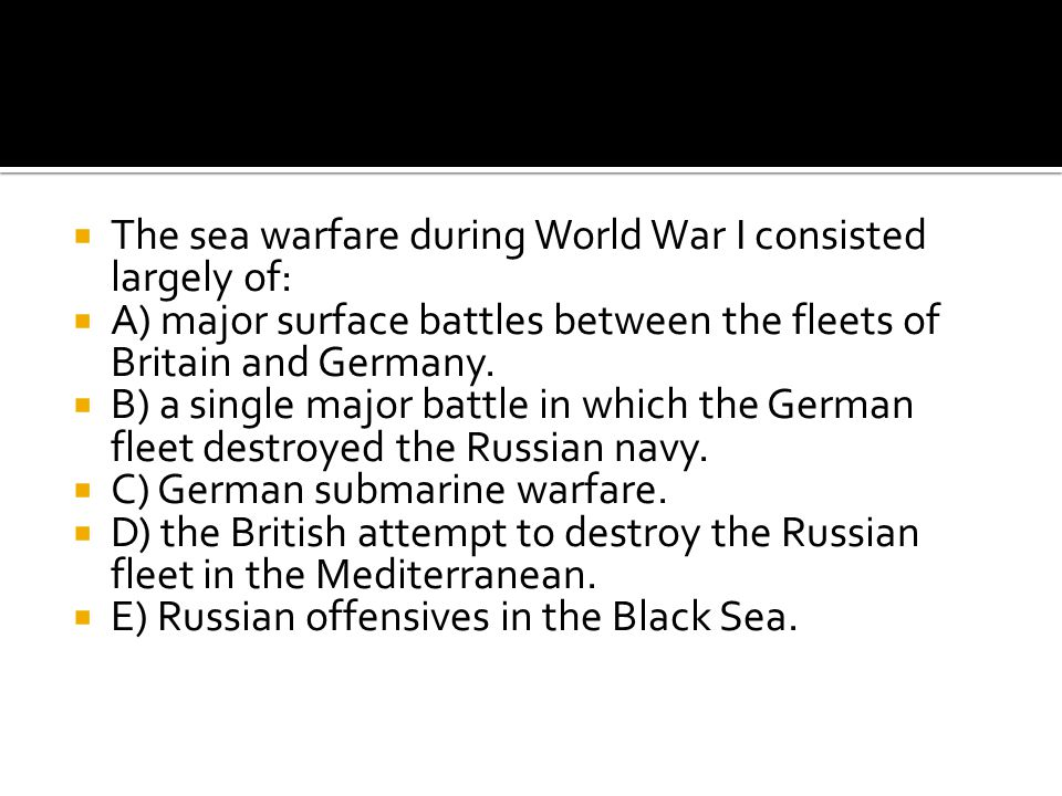 The sea warfare during World War I consisted largely of:
