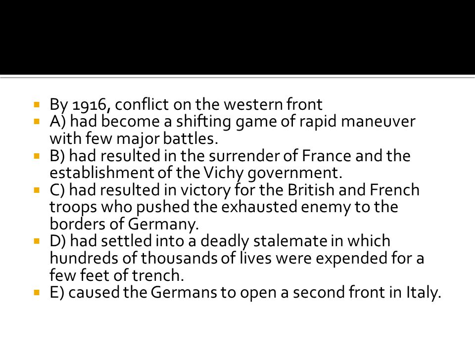 By 1916, conflict on the western front