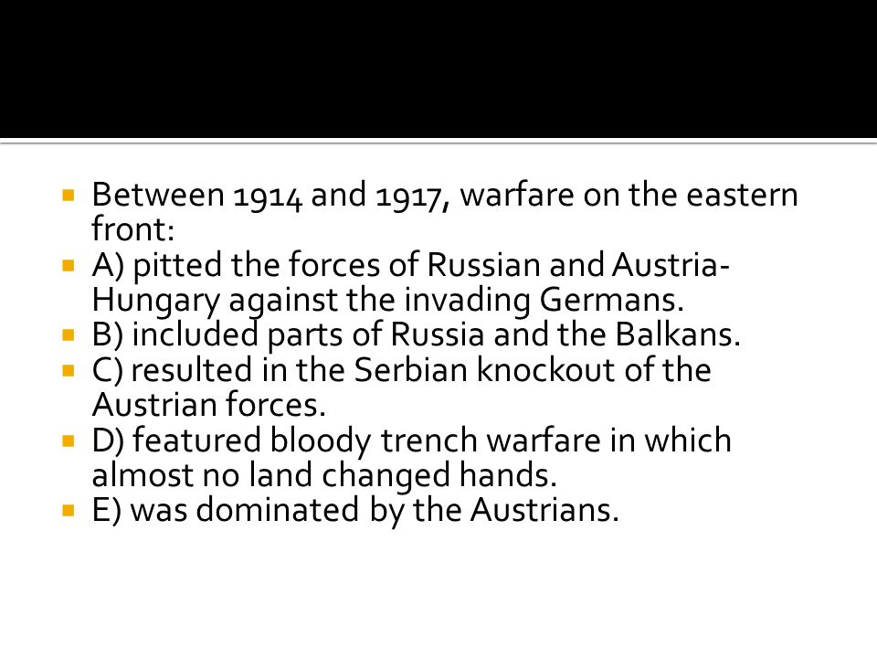 Between 1914 and 1917, warfare on the eastern front: