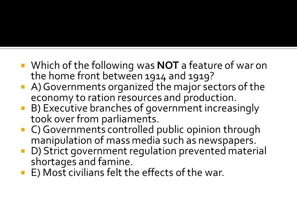 Which of the following was NOT a feature of war on the home front between 1914 and 1919