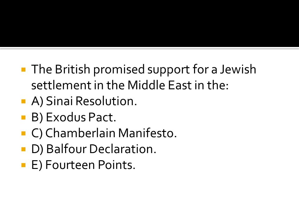 The British promised support for a Jewish settlement in the Middle East in the: