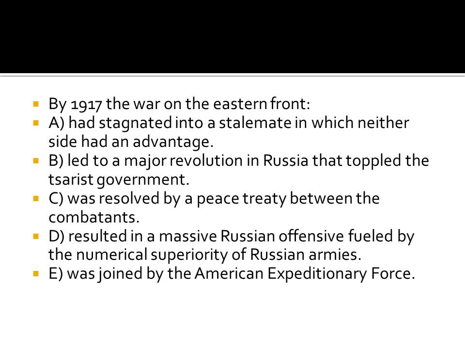 By 1917 the war on the eastern front: