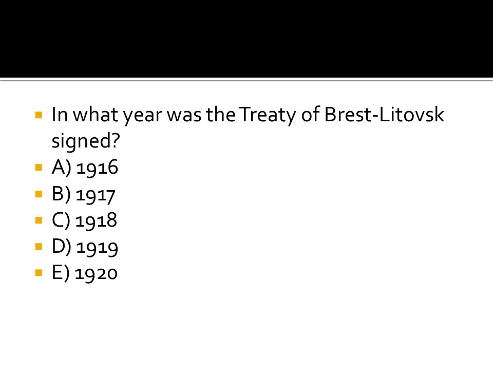In what year was the Treaty of Brest-Litovsk signed