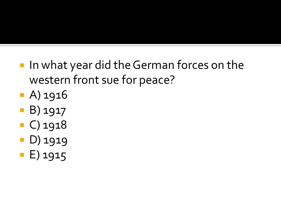 In what year did the German forces on the western front sue for peace