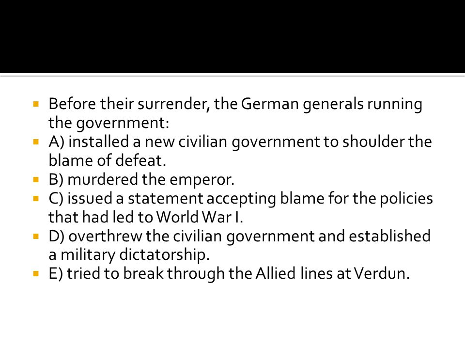 Before their surrender, the German generals running the government: