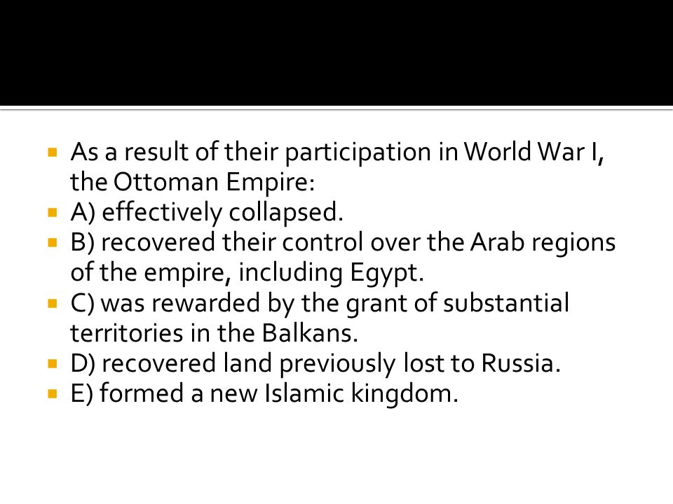 As a result of their participation in World War I, the Ottoman Empire: