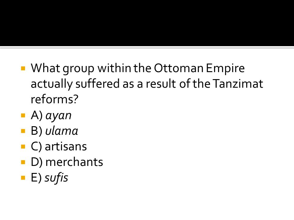 What group within the Ottoman Empire actually suffered as a result of the Tanzimat reforms