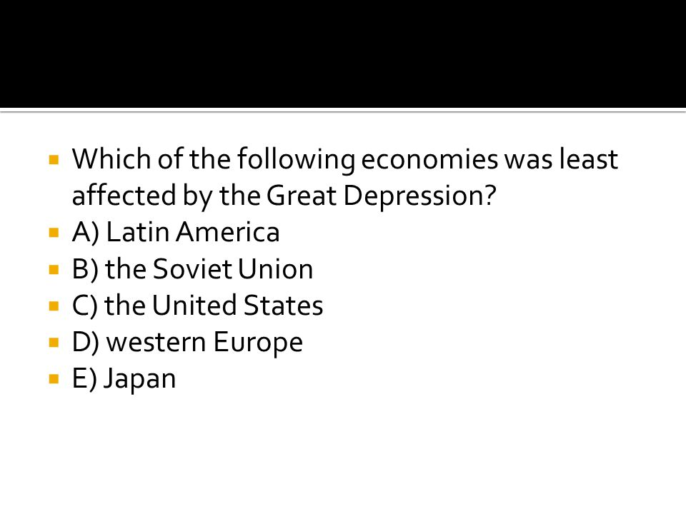 Which of the following economies was least affected by the Great Depression