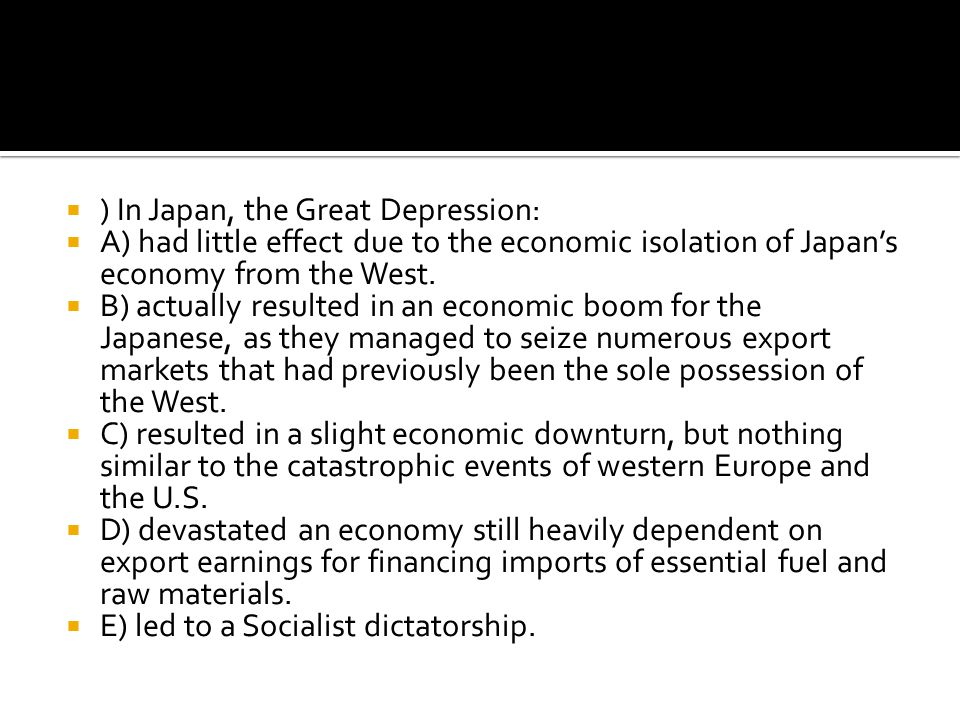) In Japan, the Great Depression: