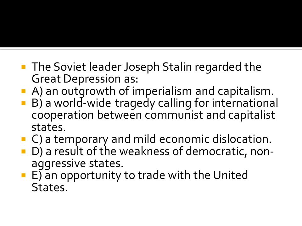 The Soviet leader Joseph Stalin regarded the Great Depression as: