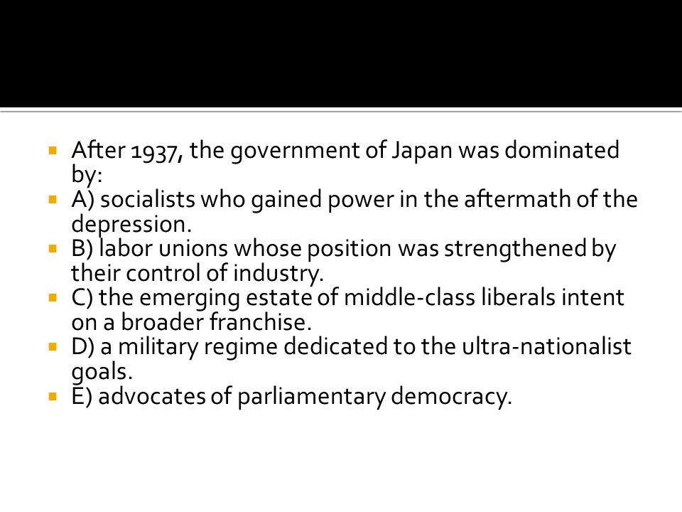 After 1937, the government of Japan was dominated by: