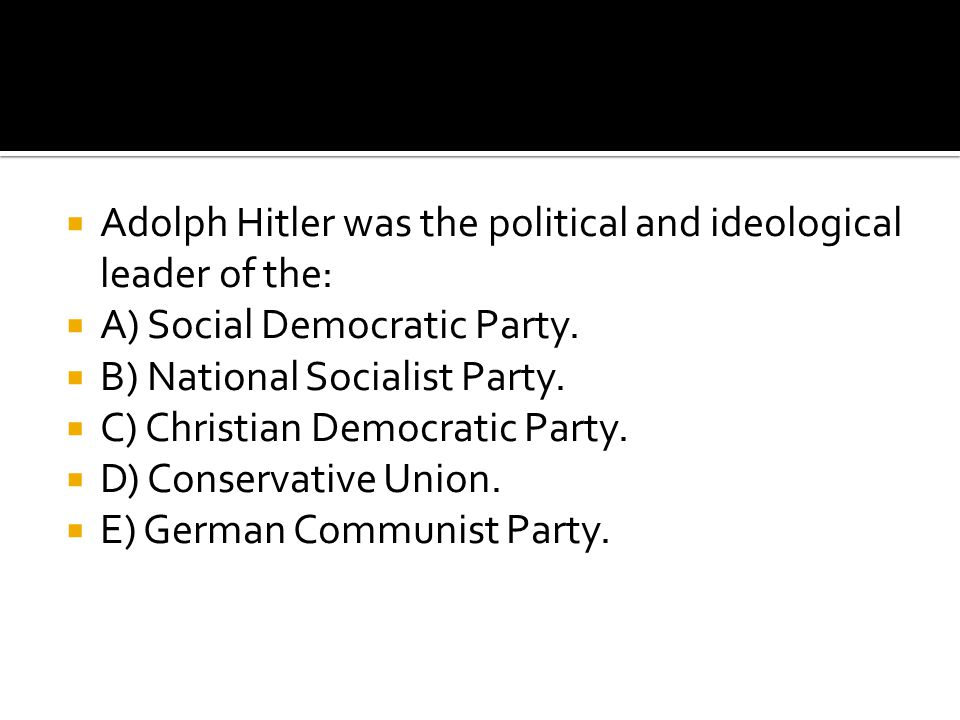 Adolph Hitler was the political and ideological leader of the: