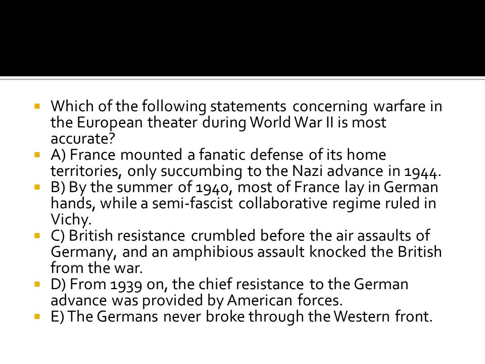 Which of the following statements concerning warfare in the European theater during World War II is most accurate