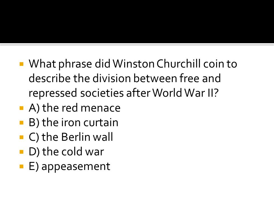 What phrase did Winston Churchill coin to describe the division between free and repressed societies after World War II