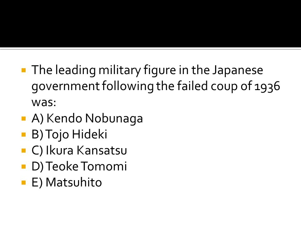 The leading military figure in the Japanese government following the failed coup of 1936 was: