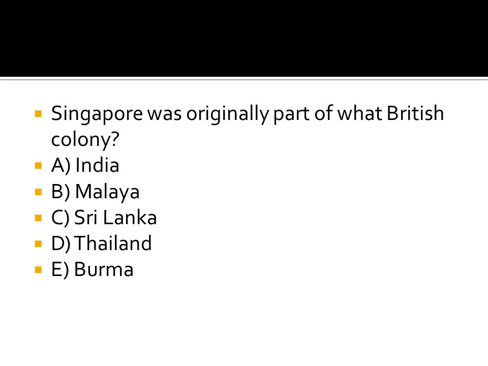 Singapore was originally part of what British colony