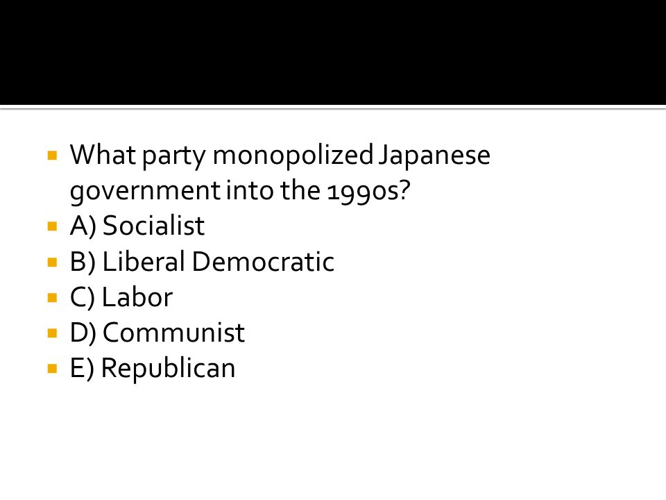 What party monopolized Japanese government into the 1990s