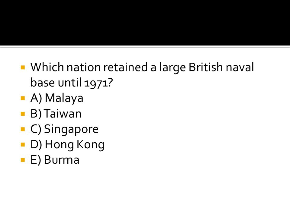 Which nation retained a large British naval base until 1971