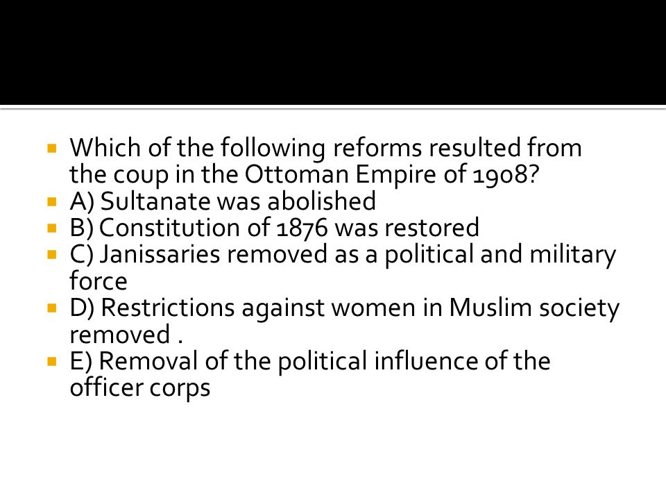 Which of the following reforms resulted from the coup in the Ottoman Empire of 1908