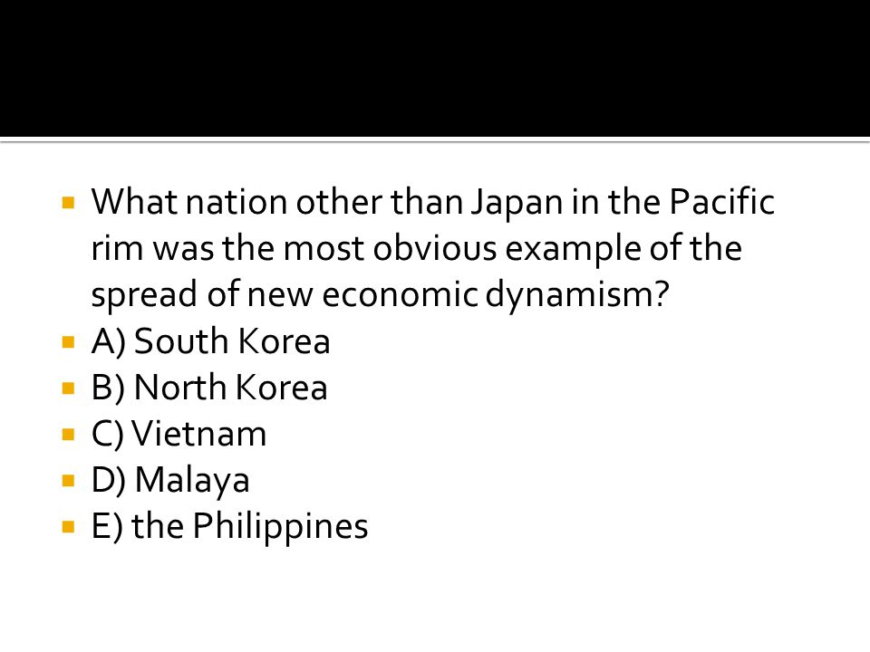 What nation other than Japan in the Pacific rim was the most obvious example of the spread of new economic dynamism