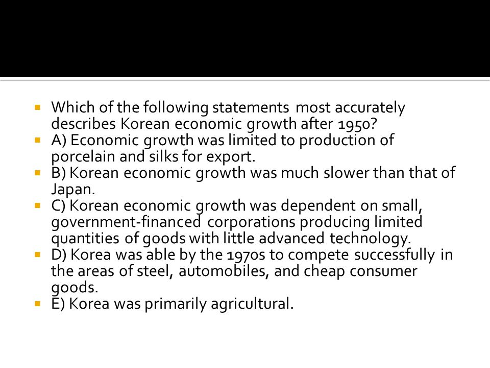 Which of the following statements most accurately describes Korean economic growth after 1950