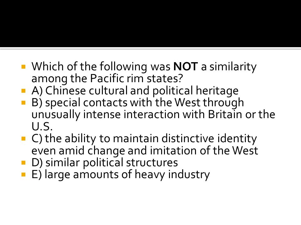 Which of the following was NOT a similarity among the Pacific rim states