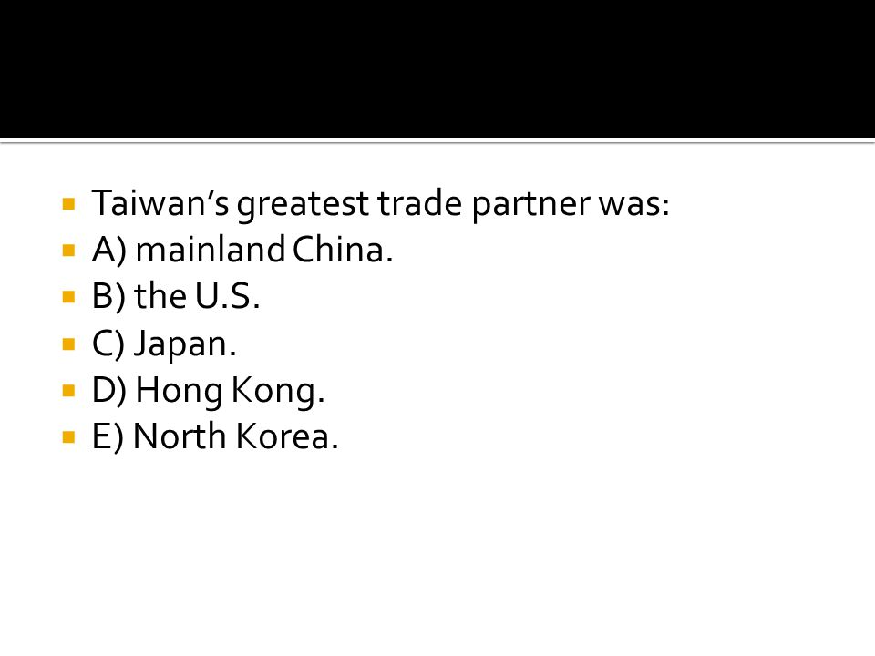 Taiwan's greatest trade partner was: