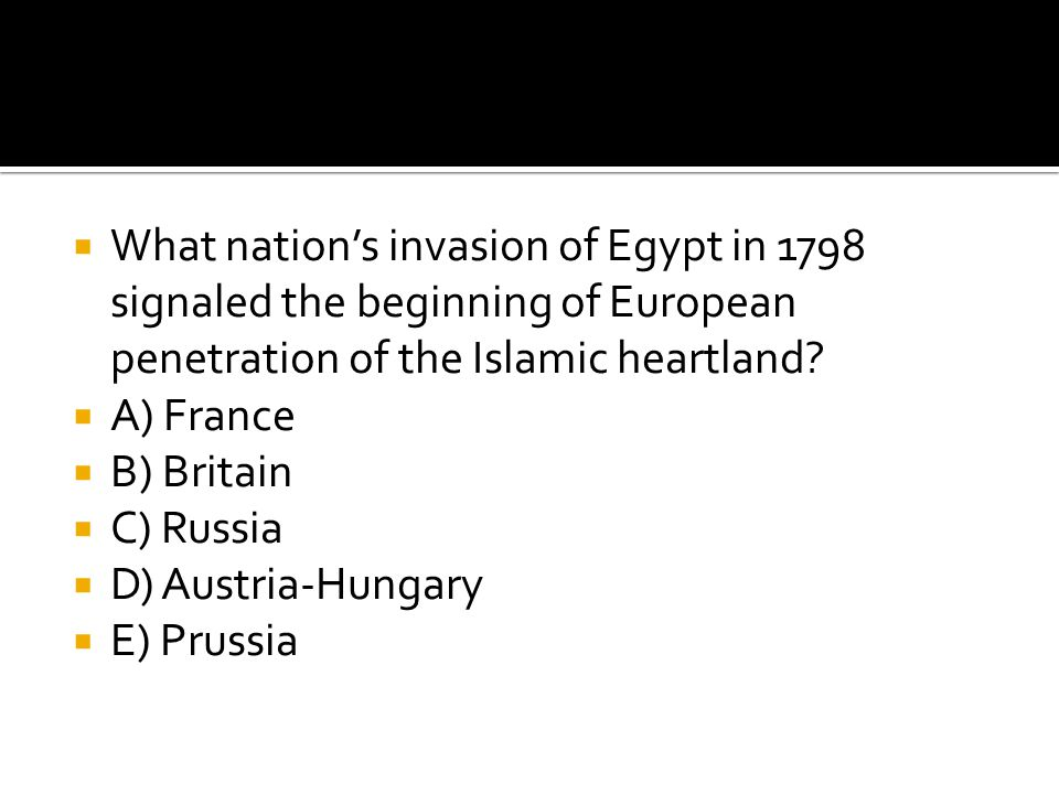 What nation's invasion of Egypt in 1798 signaled the beginning of European penetration of the Islamic heartland
