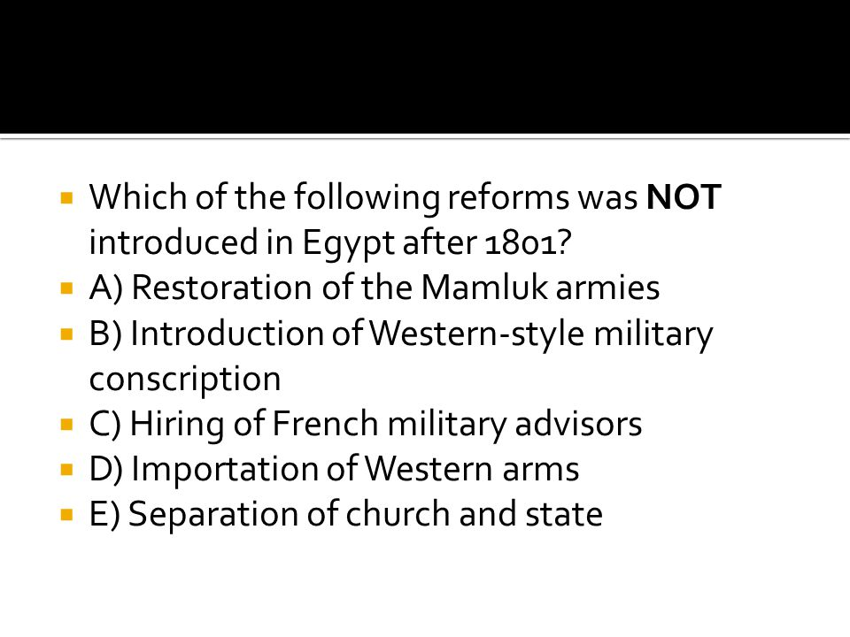 Which of the following reforms was NOT introduced in Egypt after 1801