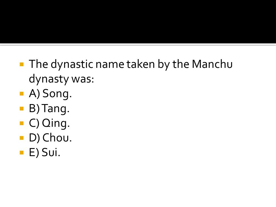 The dynastic name taken by the Manchu dynasty was: