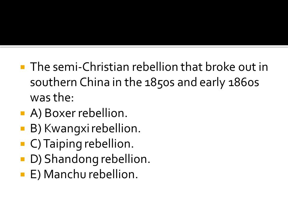 The semi-Christian rebellion that broke out in southern China in the 1850s and early 1860s was the: