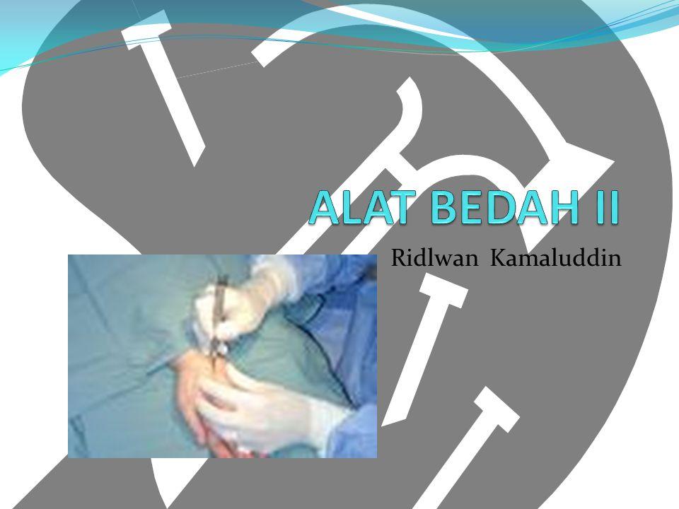 ALAT BEDAH II Ridlwan Kamaluddin
