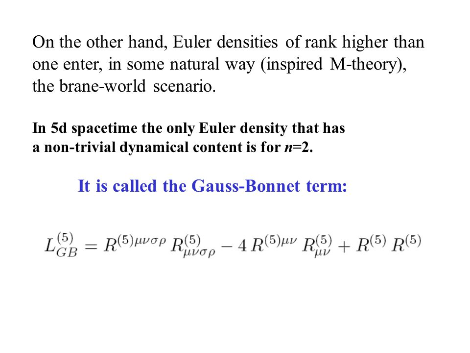 On the other hand, Euler densities of rank higher than