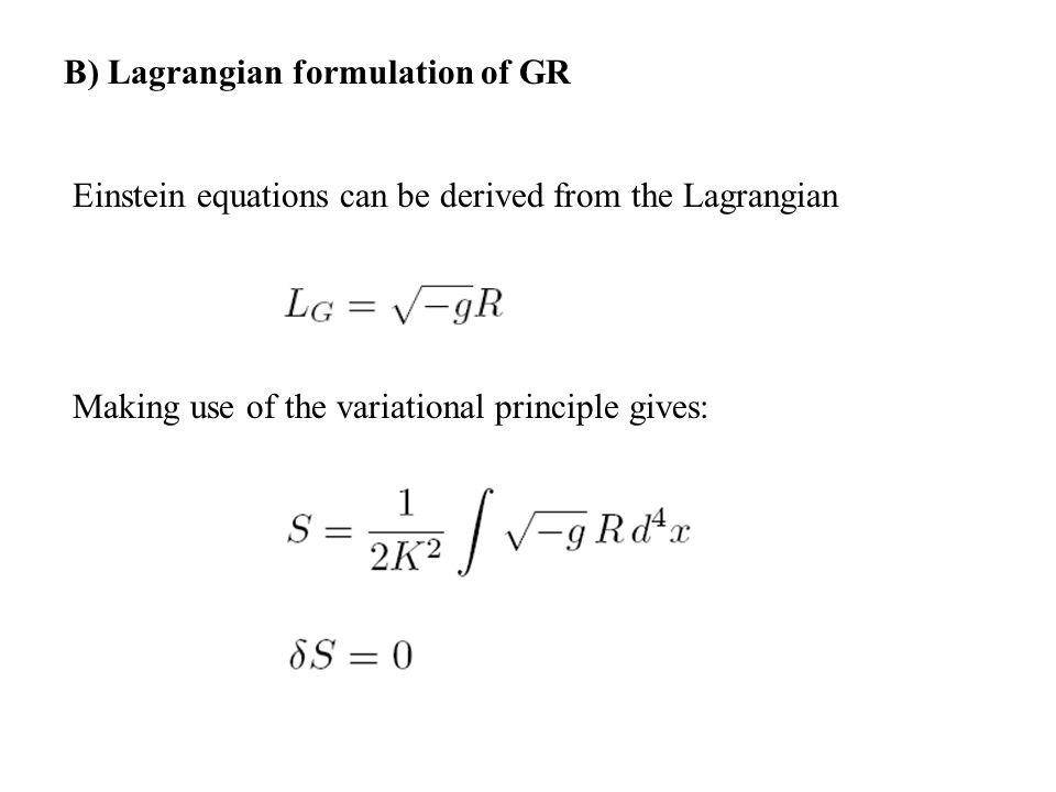 B) Lagrangian formulation of GR