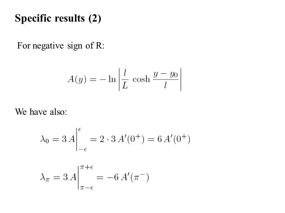 Specific results (2) For negative sign of R: We have also: