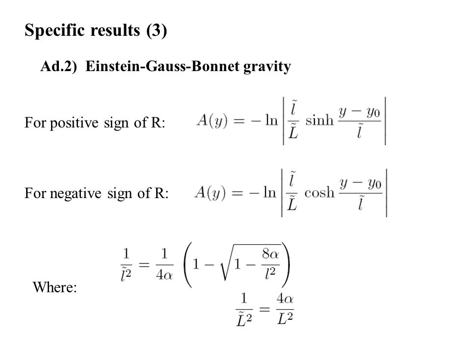 Specific results (3) Ad.2) Einstein-Gauss-Bonnet gravity
