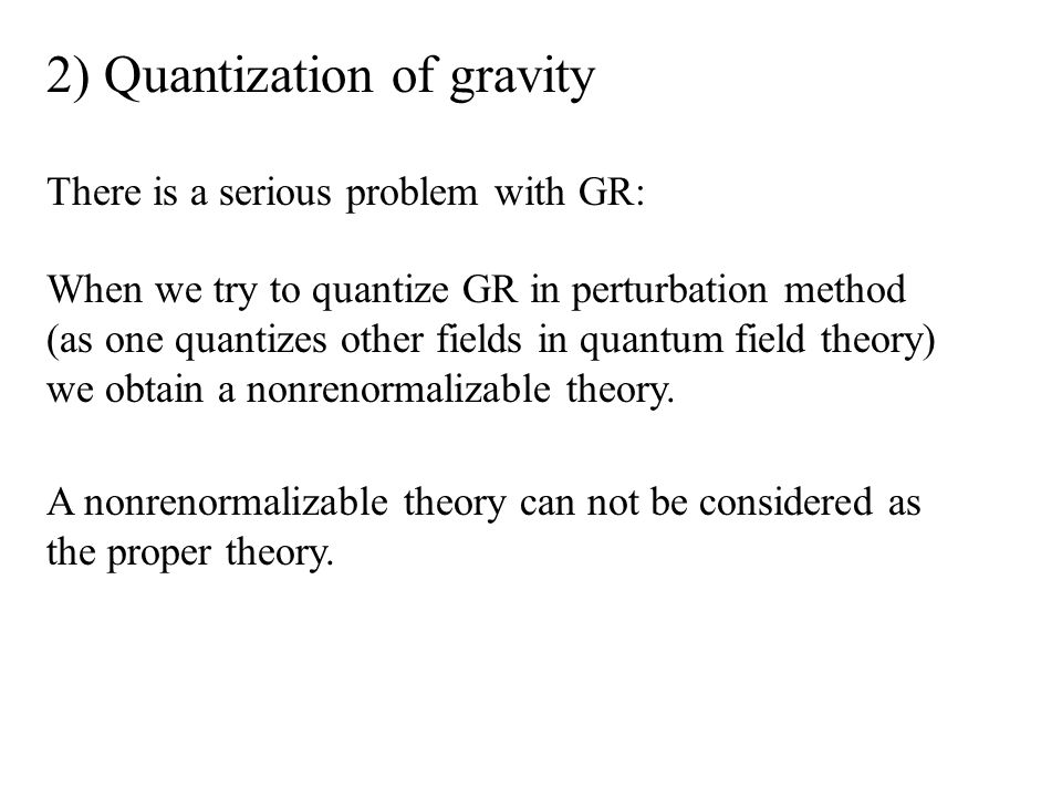 2) Quantization of gravity