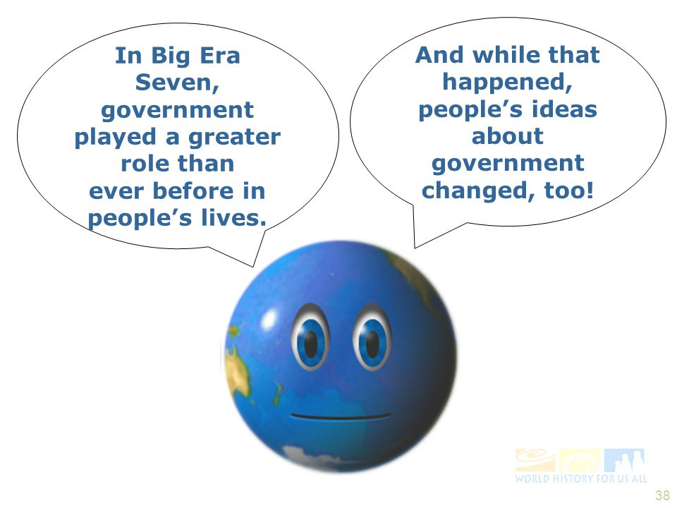 And while that happened, people's ideas about government changed, too!